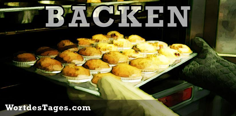 backen (to bake) - Wort des Tages